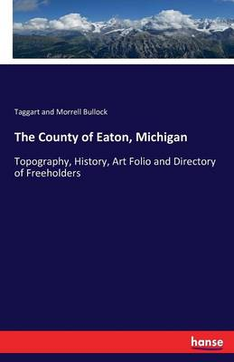 The County of Eaton, Michigan (Paperback)