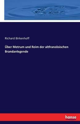 Uber Metrum Und Reim Der Altfranzosischen Brandanlegende (Paperback)