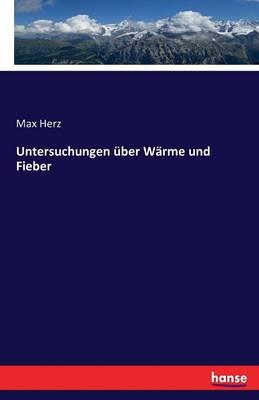 Untersuchungen Uber Warme Und Fieber (Paperback)