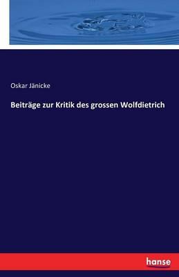 Beitrage Zur Kritik Des Grossen Wolfdietrich (Paperback)