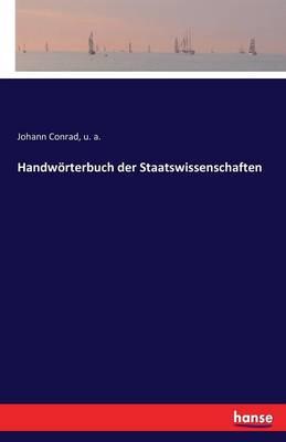 Handworterbuch Der Staatswissenschaften (Paperback)