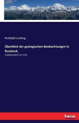 Uberblick Der Geologischen Beobachtungen in Russland, (Paperback)