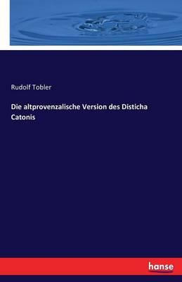 Die Altprovenzalische Version Des Disticha Catonis (Paperback)