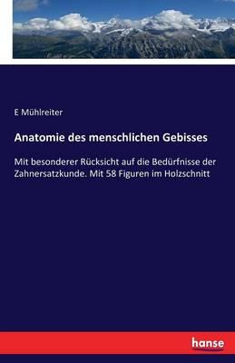 Anatomie Des Menschlichen Gebisses (Paperback)
