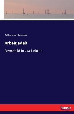 Arbeit Adelt (Paperback)