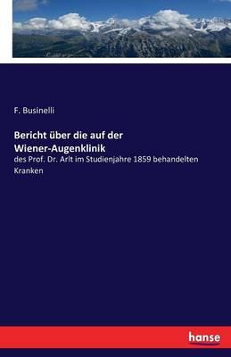Bericht Uber Die Auf Der Wiener-Augenklinik (Paperback)
