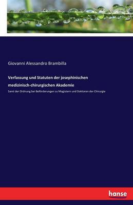 Verfassung Und Statuten Der Josephinischen Medizinisch-Chirurgischen Akademie (Paperback)