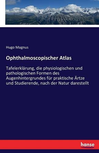 Ophthalmoscopischer Atlas (Paperback)