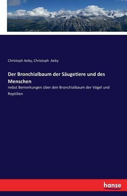Der Bronchialbaum Der Saugetiere Und Des Menschen (Paperback)