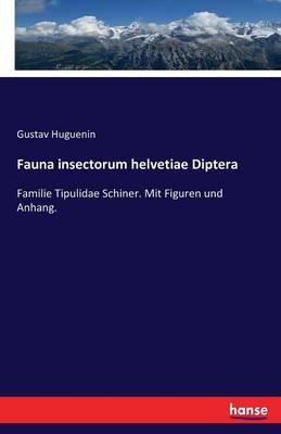 Fauna Insectorum Helvetiae Diptera (Paperback)