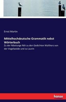 Mittelhochdeutsche Grammatik Nebst Worterbuch (Paperback)
