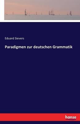 Paradigmen Zur Deutschen Grammatik (Paperback)