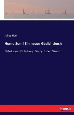 Homo Sum! Ein Neues Gedichtbuch (Paperback)