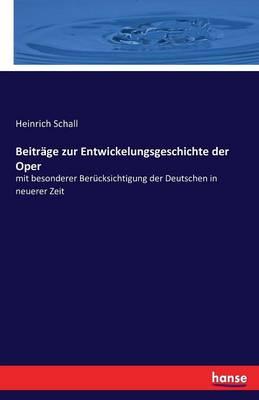 Beitrage Zur Entwickelungsgeschichte Der Oper (Paperback)