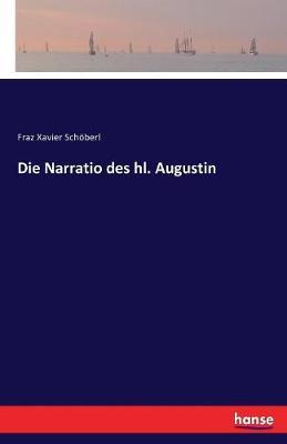 Die Narratio Des Hl. Augustin (Paperback)