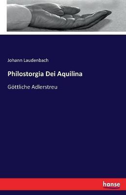 Philostorgia Dei Aquilina (Paperback)