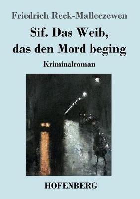 Sif. Das Weib, Das Den Mord Beging (Paperback)