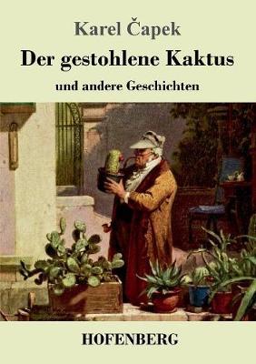 Der Gestohlene Kaktus Und Andere Geschichten (Paperback)