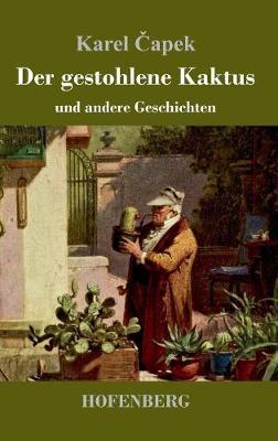 Der Gestohlene Kaktus Und Andere Geschichten (Hardback)