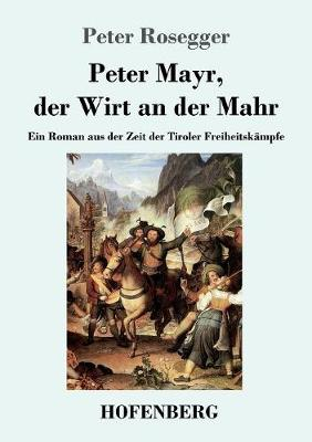 Peter Mayr, Der Wirt an Der Mahr (Paperback)