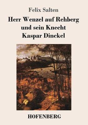Herr Wenzel Auf Rehberg Und Sein Knecht Kaspar Dinckel (Paperback)