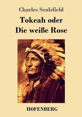 Tokeah Oder Die Weie Rose (Paperback)