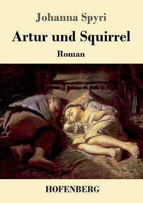 Artur Und Squirrel (Paperback)