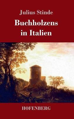 Buchholzens in Italien (Hardback)