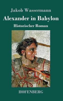 Alexander in Babylon (Hardback)