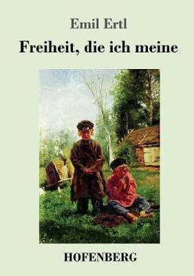 Freiheit, Die Ich Meine (Paperback)