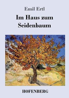 Im Haus Zum Seidenbaum (Paperback)