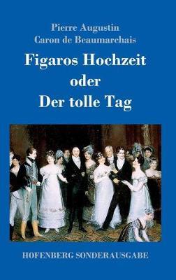 Figaros Hochzeit Oder Der Tolle Tag (Hardback)