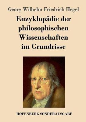 Enzyklopadie Der Philosophischen Wissenschaften Im Grundrisse (Paperback)