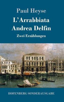 L'Arrabbiata / Andrea Delfin (Hardback)
