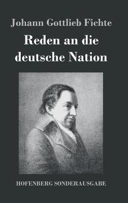 Reden an Die Deutsche Nation (Hardback)