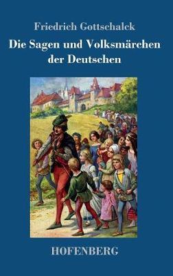 Die Sagen Und Volksmarchen Der Deutschen (Hardback)