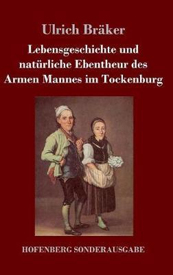 Lebensgeschichte Und Naturliche Ebentheur Des Armen Mannes Im Tockenburg (Hardback)