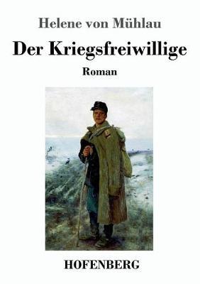 Der Kriegsfreiwillige (Paperback)
