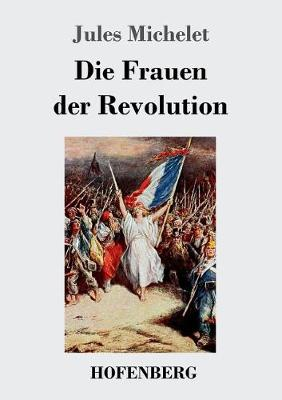 Die Frauen Der Revolution (Paperback)