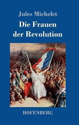 Die Frauen Der Revolution (Hardback)