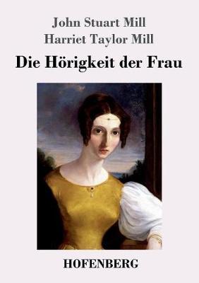 Die Horigkeit Der Frau (Paperback)