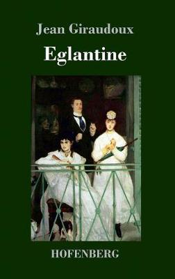 Eglantine (Hardback)
