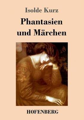 Phantasien Und Marchen (Paperback)