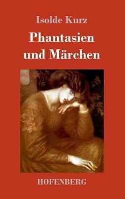 Phantasien Und Marchen (Hardback)