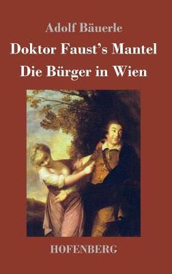 Doktor Faust's Mantel / Die Burger in Wien (Hardback)