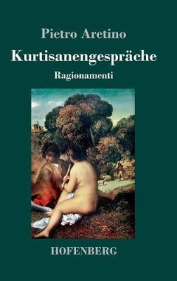 Kurtisanengesprache (Hardback)