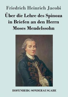 Uber Die Lehre Des Spinoza in Briefen an Den Herrn Moses Mendelssohn (Paperback)