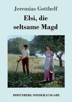 Elsi, die seltsame Magd (Paperback)