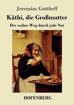 Kathi, Die Grossmutter (Paperback)