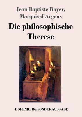 Die philosophische Therese: oder Beitrage zur Geschichte des Paters Dirrag und des Frauleins Eradice (Therese philosophe) (Paperback)
